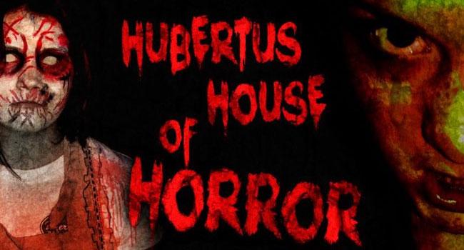Hubertus House Of Horror   CLOSED
