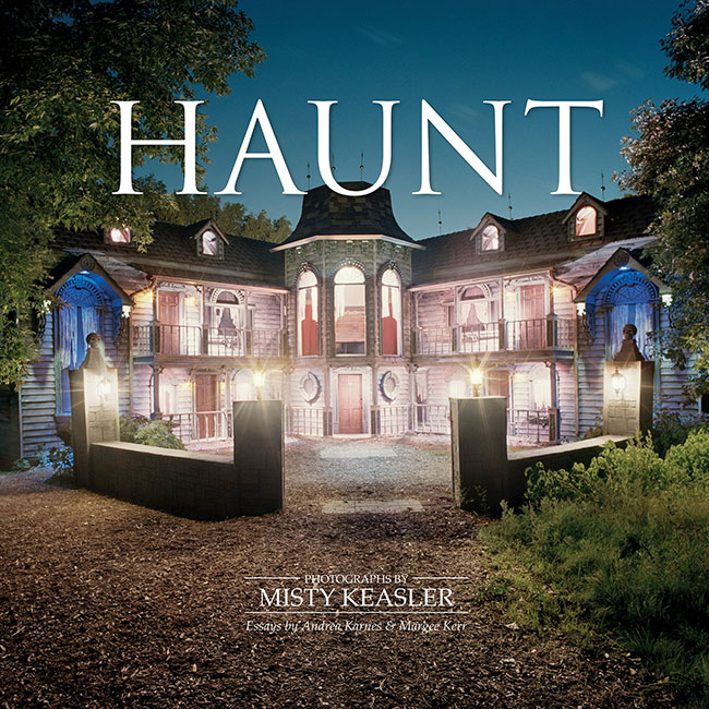 Haunt by Misty Keasler features photos of haunted houses around the US